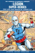 DC LIBRARY L.O.S.H. LIFE AND DEATH OF FERRO LAD HC