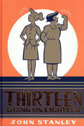 JOHN STANLEY LIBRARY THIRTEEN GOING ON EIGHTEEN HC