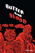 BUTTER AND BLOOD GN (MR)