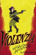 VIOLENZIA & OTHER DEADLY AMUSEMENTS GN