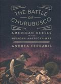 BATTLE OF CHURUBUSCO GN US REBELS MEXICAN-AMERICAN WAR