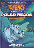 SCIENCE COMICS POLAR BEARS HC GN (C: 1-1-0)
