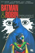 BATMAN AND ROBIN DARK KNIGHT VS. WHITE KNIGHT HC