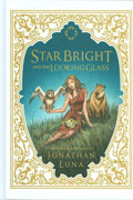 STAR BRIGHT & THE LOOKING GLASS HC