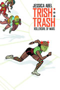 TRISH TRASH ROLLERGIRL OF MARS HC VOL 01