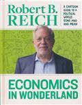 ECONOMICS WONDERLAND HC ROBERT REICH CARTOON POLITICAL