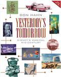 YESTERDAYS TOMORROW DISNEYS MAGICAL MID CENTURY HC (C: 0-1-0